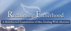 Reclaiming Fatherhood: September 8-9, 2008